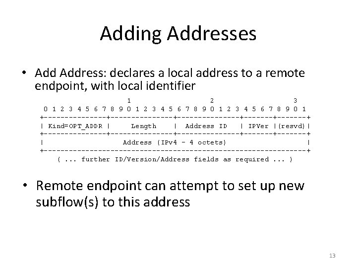 Adding Addresses • Address: declares a local address to a remote endpoint, with local