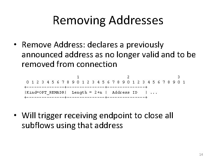 Removing Addresses • Remove Address: declares a previously announced address as no longer valid