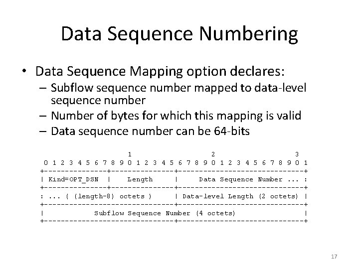 Data Sequence Numbering • Data Sequence Mapping option declares: – Subflow sequence number mapped