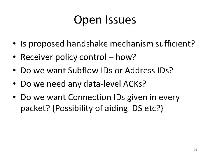 Open Issues • • • Is proposed handshake mechanism sufficient? Receiver policy control –