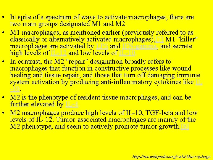 • In spite of a spectrum of ways to activate macrophages, there are