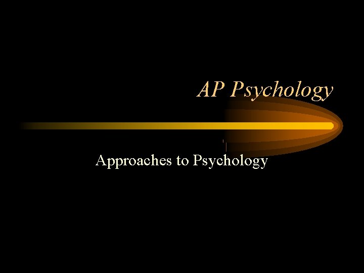 AP Psychology Approaches to Psychology