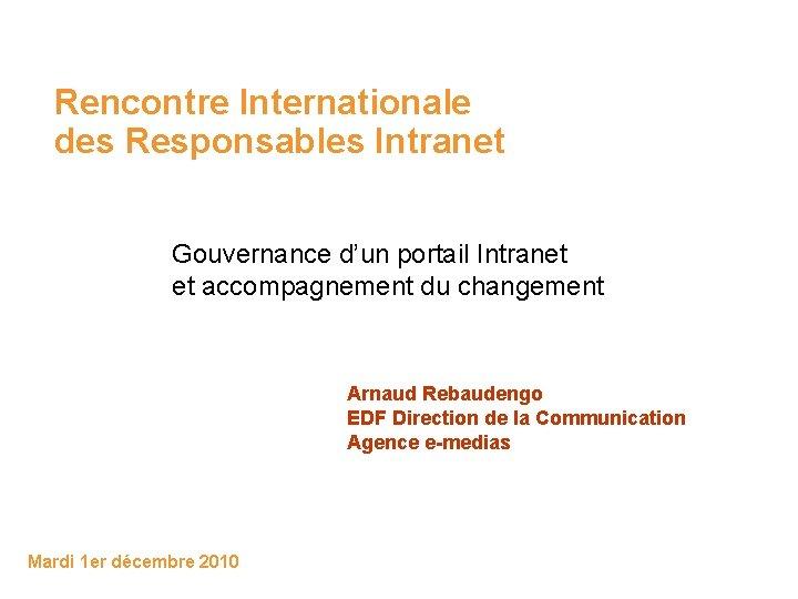 RENCONTRE INTERNATIONALE DES RESPONSABLES INTRANET ET RSE* - PDF Téléchargement Gratuit