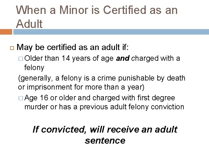 When a Minor is Certified as an Adult May be certified as an adult