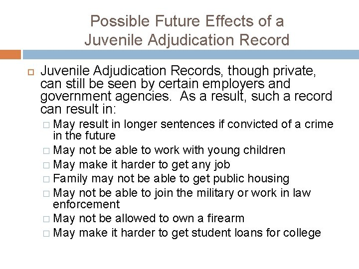 Possible Future Effects of a Juvenile Adjudication Records, though private, can still be seen