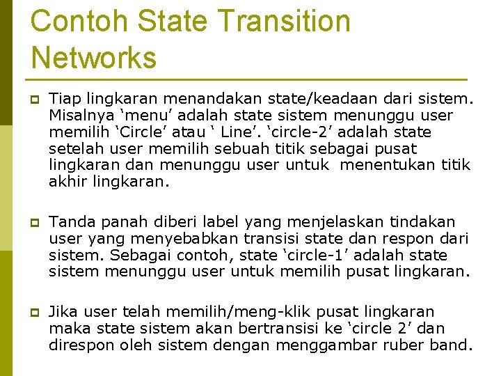 Contoh State Transition Networks p Tiap lingkaran menandakan state/keadaan dari sistem. Misalnya 'menu' adalah