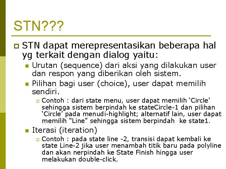 STN? ? ? p STN dapat merepresentasikan beberapa hal yg terkait dengan dialog yaitu: