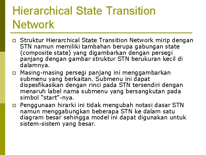 Hierarchical State Transition Network p p p Struktur Hierarchical State Transition Network mirip dengan