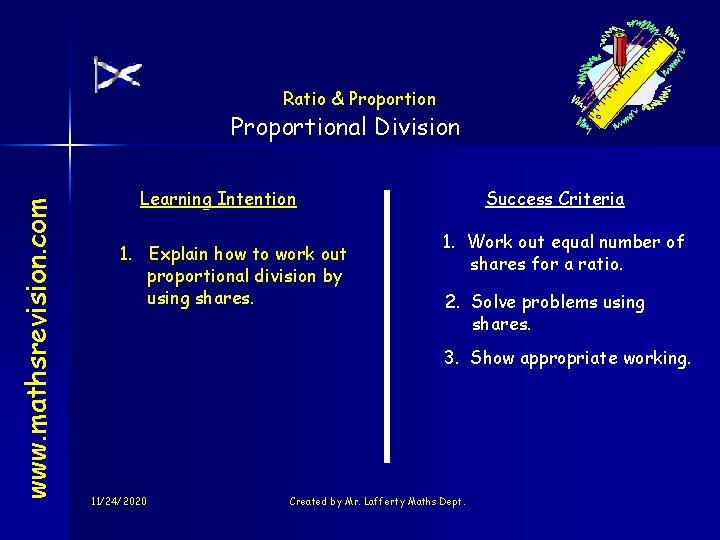 Ratio & Proportion www. mathsrevision. com Proportional Division Learning Intention 1. Explain how to