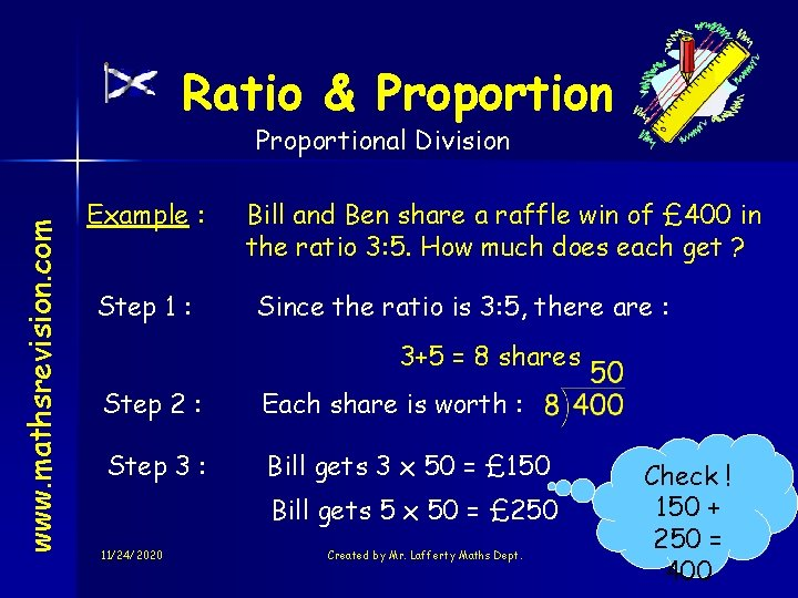 Ratio & Proportion www. mathsrevision. com Proportional Division Example : Step 1 : Bill