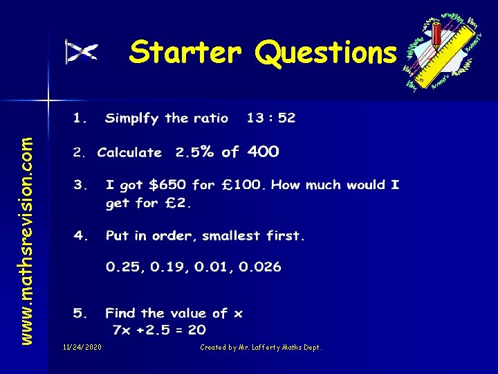 www. mathsrevision. com Starter Questions 11/24/2020 Created by Mr. Lafferty Maths Dept.