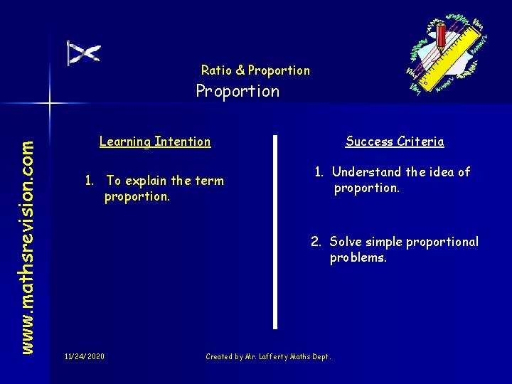 Ratio & Proportion www. mathsrevision. com Proportion Learning Intention 1. To explain the term