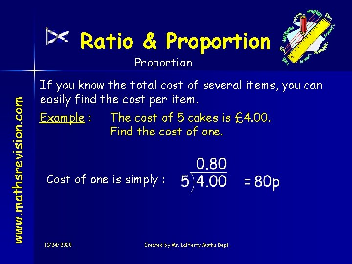 Ratio & Proportion www. mathsrevision. com Proportion If you know the total cost of