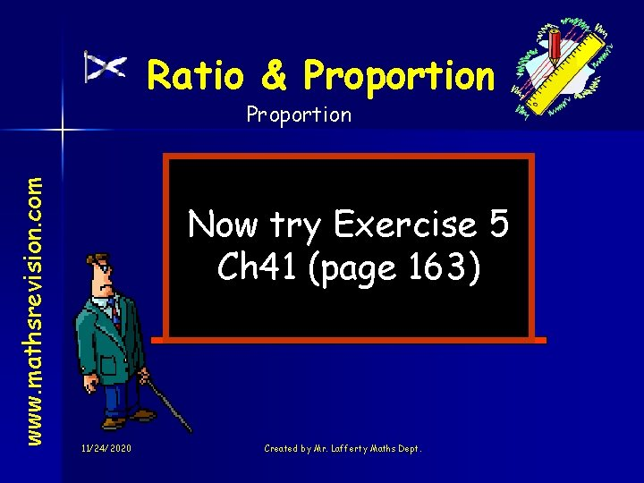 Ratio & Proportion www. mathsrevision. com Proportion Now try Exercise 5 Ch 41 (page
