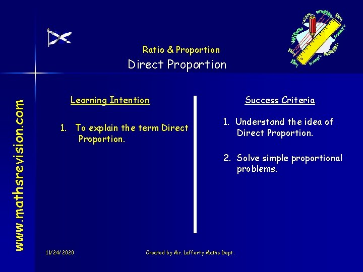 Ratio & Proportion www. mathsrevision. com Direct Proportion Learning Intention 1. To explain the