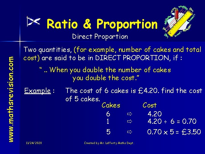 Ratio & Proportion www. mathsrevision. com Direct Proportion Two quantities, (for example, number of