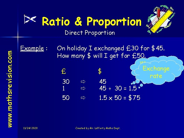 Ratio & Proportion www. mathsrevision. com Direct Proportion Example : On holiday I exchanged