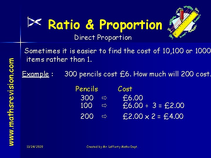 Ratio & Proportion www. mathsrevision. com Direct Proportion Sometimes it is easier to find