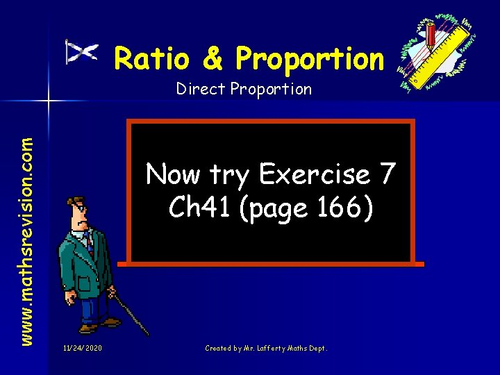 Ratio & Proportion www. mathsrevision. com Direct Proportion Now try Exercise 7 Ch 41