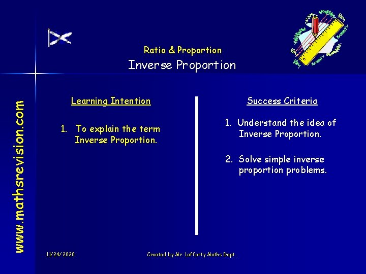 Ratio & Proportion www. mathsrevision. com Inverse Proportion Learning Intention 1. To explain the