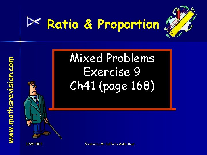 www. mathsrevision. com Ratio & Proportion Mixed Problems Exercise 9 Ch 41 (page 168)