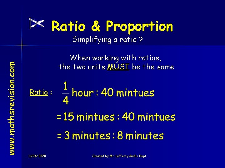 Ratio & Proportion www. mathsrevision. com Simplifying a ratio ? When working with ratios,