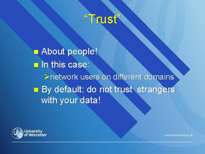 """""""Trust"""" About people! n In this case: n Ønetwork users on different domains n"""