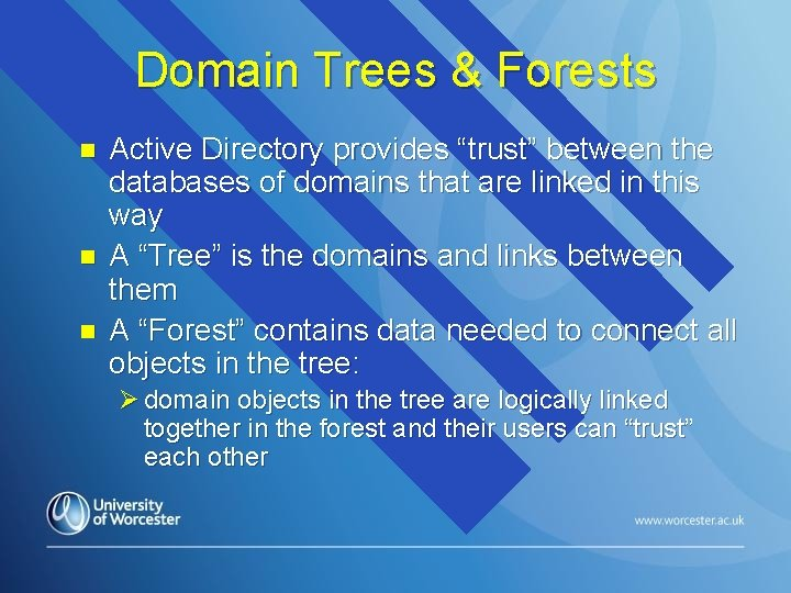 """Domain Trees & Forests n n n Active Directory provides """"trust"""" between the databases"""