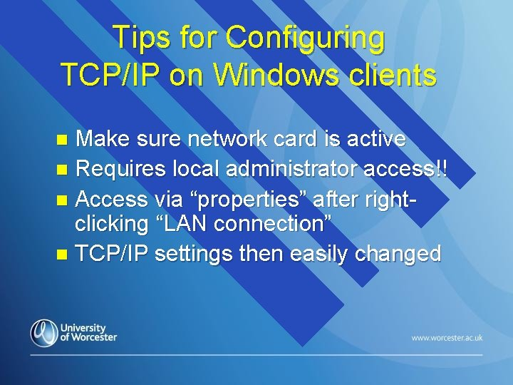 Tips for Configuring TCP/IP on Windows clients Make sure network card is active n