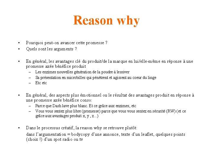 Reason why • • Pourquoi peut-on avancer cette promesse ? Quels sont les arguments