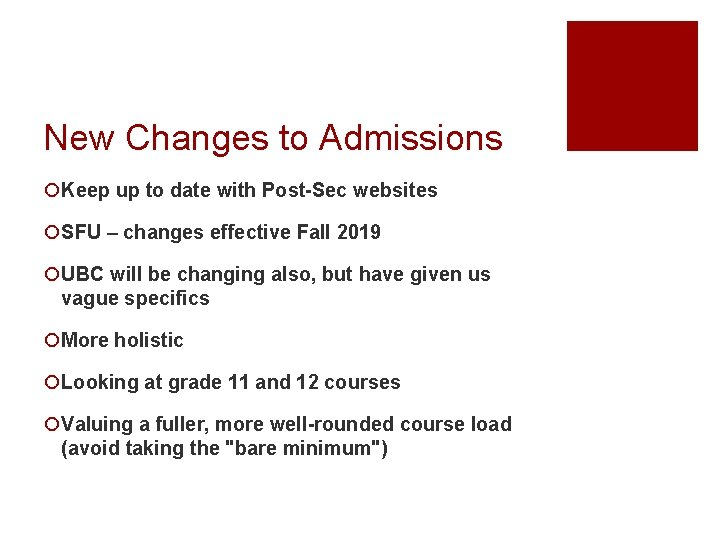 New Changes to Admissions ¡Keep up to date with Post-Sec websites ¡SFU – changes