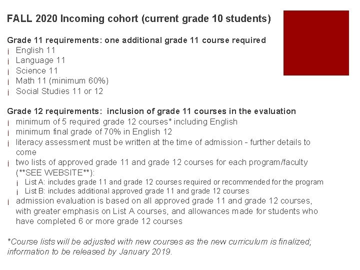 FALL 2020 Incoming cohort (current grade 10 students) Grade 11 requirements: one additional grade