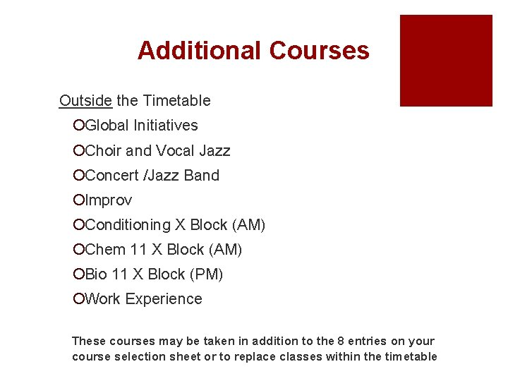 Additional Courses Outside the Timetable ¡Global Initiatives ¡Choir and Vocal Jazz ¡Concert /Jazz Band