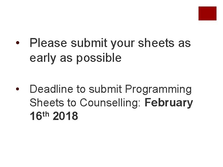 • Please submit your sheets as early as possible • Deadline to submit