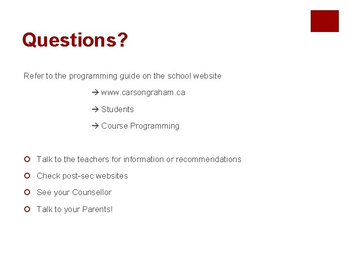 Questions? Refer to the programming guide on the school website www. carsongraham. ca Students