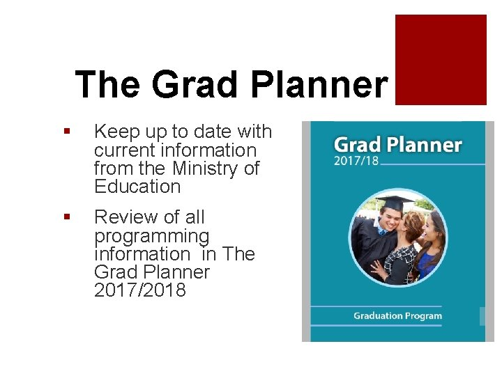 The Grad Planner § Keep up to date with current information from the Ministry