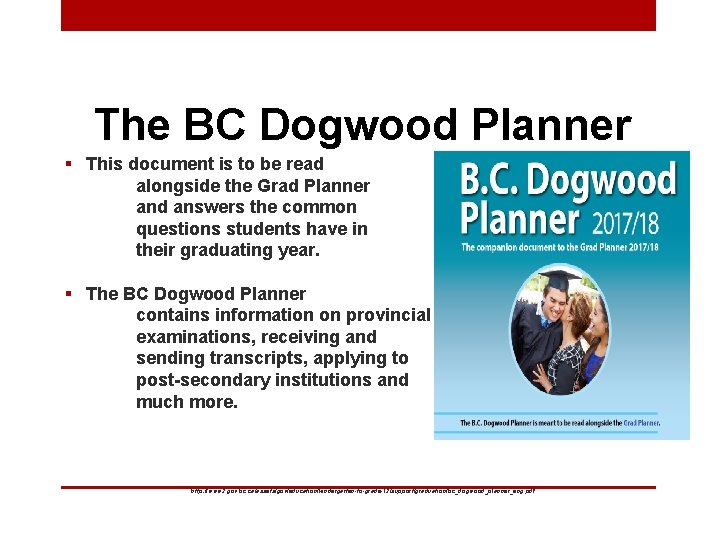 The BC Dogwood Planner § This document is to be read alongside the Grad