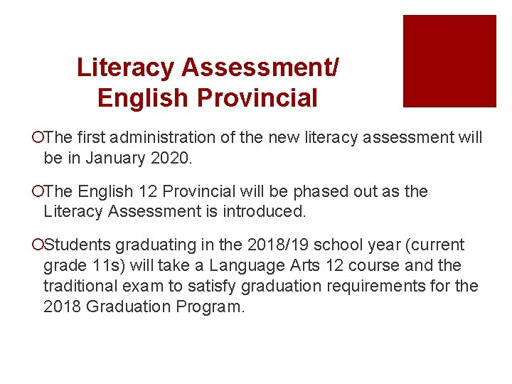 Literacy Assessment/ English Provincial ¡The first administration of the new literacy assessment will be