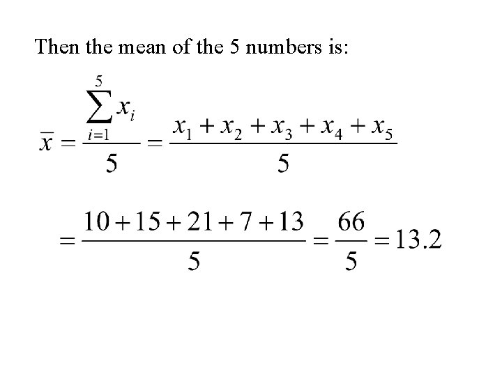 Then the mean of the 5 numbers is: