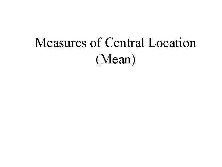 Measures of Central Location (Mean)