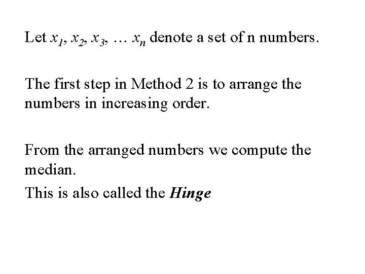 Let x 1, x 2, x 3, … xn denote a set of n