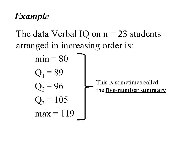 Example The data Verbal IQ on n = 23 students arranged in increasing order
