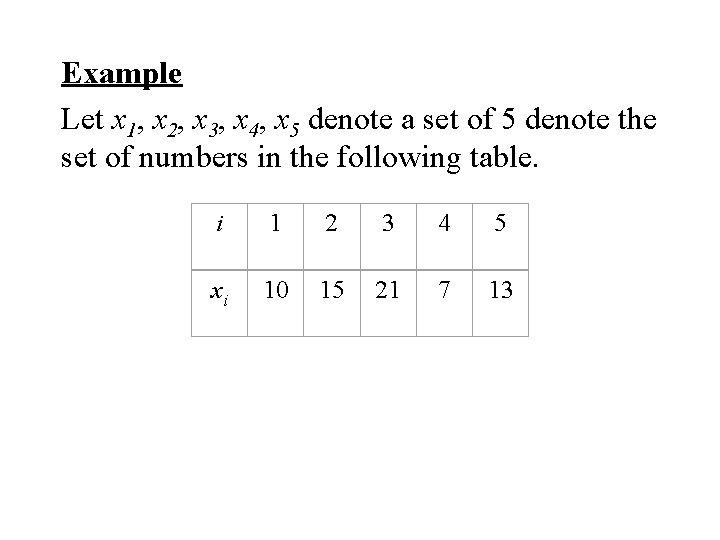 Example Let x 1, x 2, x 3, x 4, x 5 denote a