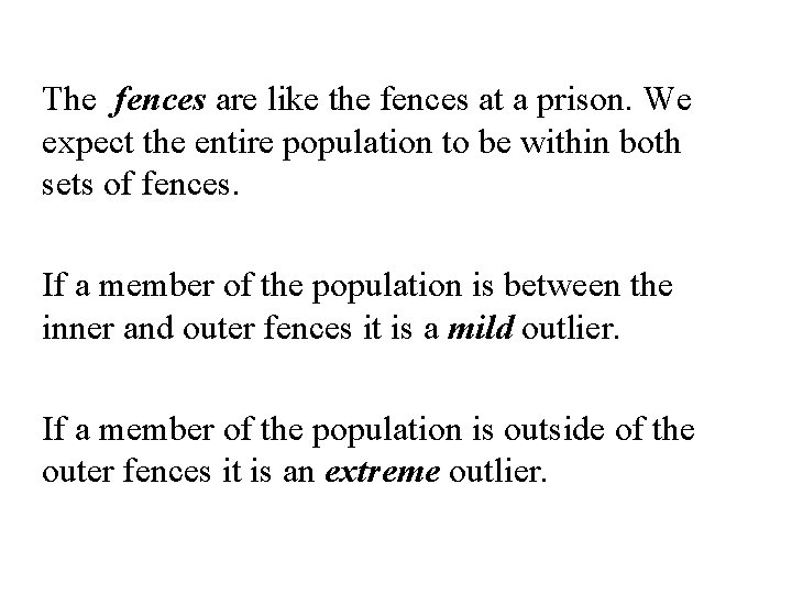 The fences are like the fences at a prison. We expect the entire population