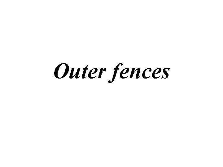 Outer fences