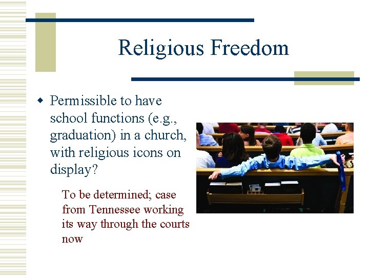 Religious Freedom Permissible to have school functions (e. g. , graduation) in a church,