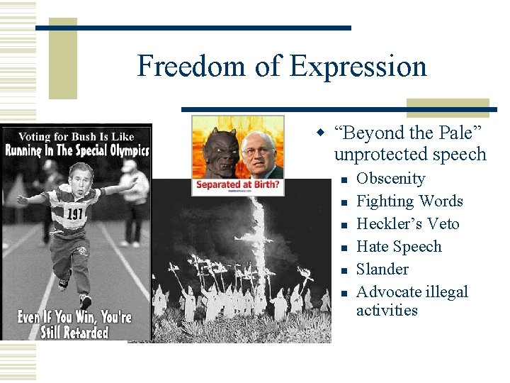 """Freedom of Expression """"Beyond the Pale"""" unprotected speech Obscenity Fighting Words Heckler's Veto Hate"""
