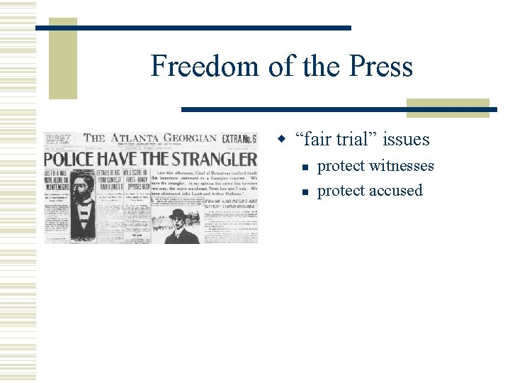 """Freedom of the Press """"fair trial"""" issues protect witnesses protect accused"""
