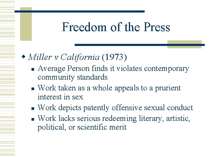 Freedom of the Press Miller v California (1973) Average Person finds it violates contemporary