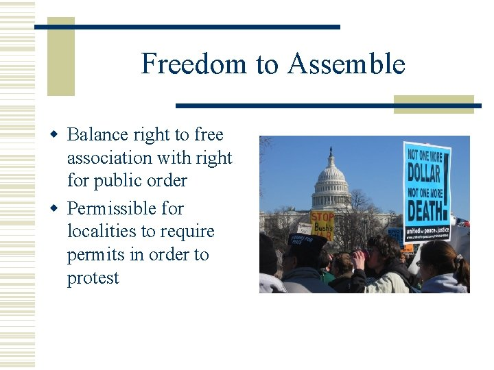 Freedom to Assemble Balance right to free association with right for public order Permissible